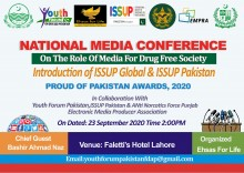 NATIONAL MEDIA CONFERENCE ON (THE ROLE OF MEDIA FOR DRUG FREE SOCIETY) BY ISSUP PAKISTAN CHAPTER AND EHSAS FOR LIFR/NGO, IN COLLABORATION WITH YOUTH FORUM PAKISTAN & ANTI-NARCOTICS FORCE, PUNJAB ON 23RD SEPTEMBER, 2020 AT FALETTI'S HOTEL, LAHORE-PAKISTAN.