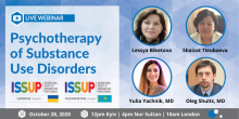 ISSUP Ukraine and ISSUP Kazakhstan: Psychotherapy of Substance Use Disorders